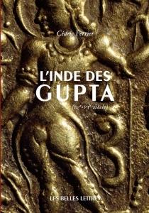 Cédric Ferrier, L'Inde des Gupta (IVe - VIe siècle), Les Belles Lettres, coll. Histoire, 2015, 400 pages. 29,50 €.