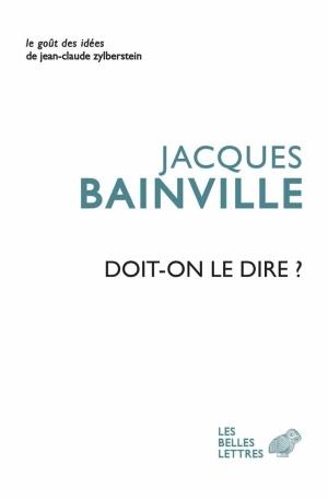 Jacques Bainville (1879 - 1936) - Doit-on le dire ? (1924-1936), coll. Le goût des idées, 2015, 368 pages, 14,90 €.