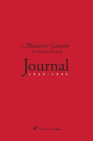 Maurice Garçon, de l'Académie française, Journal (1939-1945), édition établie, présentée et annotée par Pascal Fouché et Pascale Froment. 2015, 704 pages. Prix de lancement 29 € jusqu'au 30 juin / 35 € après cette date.