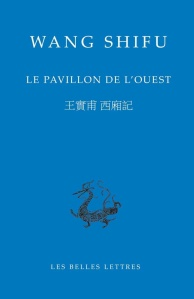 Le Pavillon de l'ouest de Wang Shifu. Traduit, introduit et annoté par Rainier Lanselle. Collection