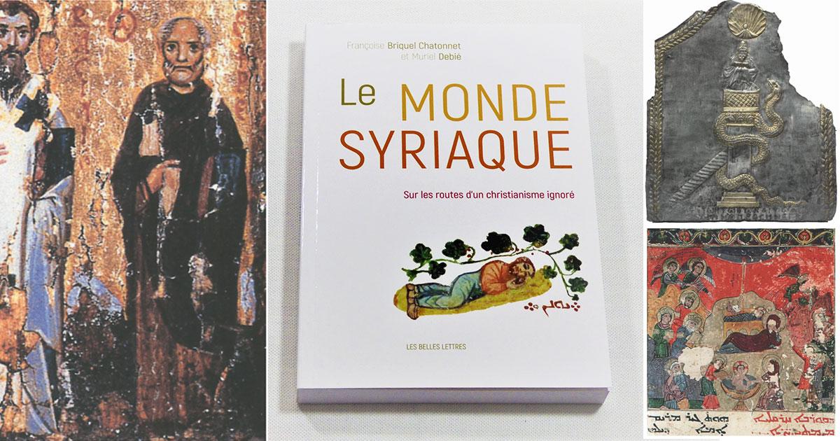 Le Monde Syriaque Une Histoire Meconnue Dans Un Ouvrage A Nul Autre