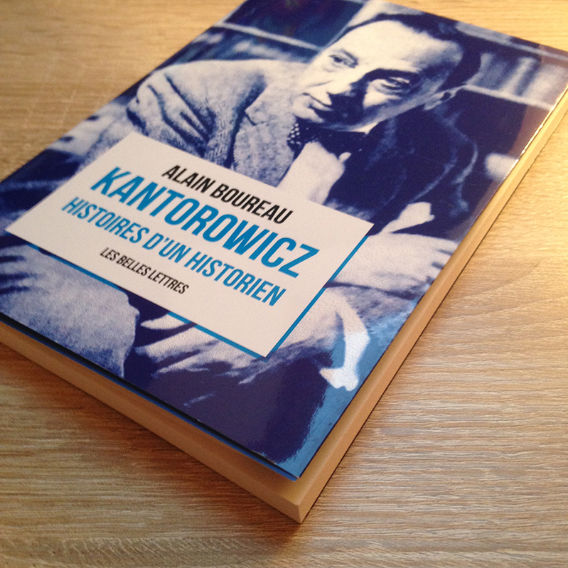 Kantorowicz par Alain Boureau