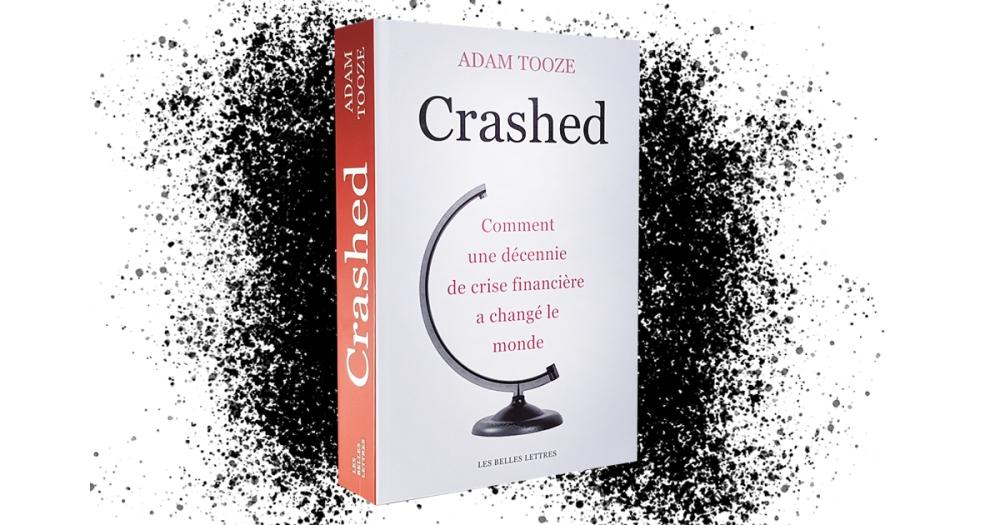 Crashed D Adam Tooze Le Cas De La Grece Editions Les Belles